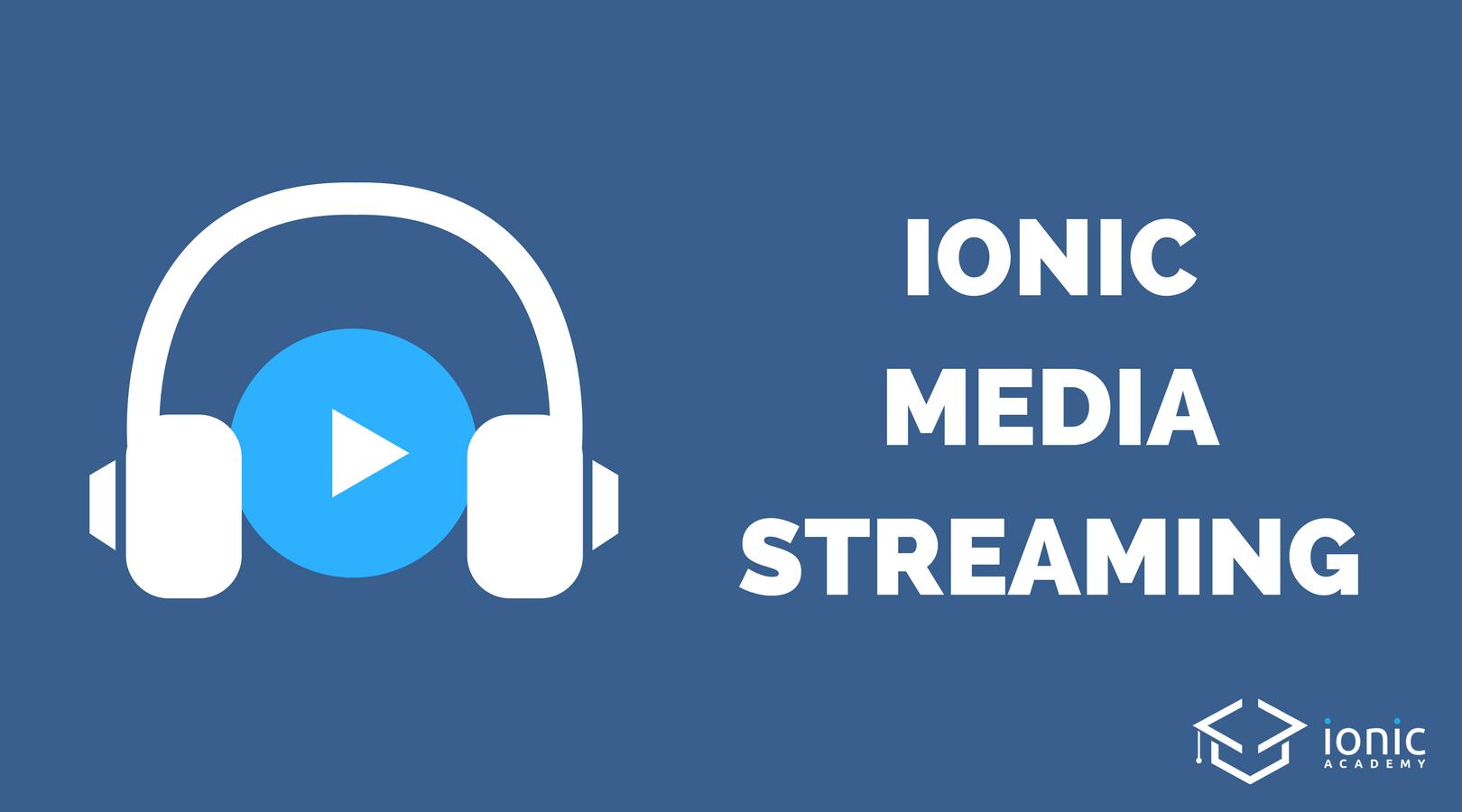Ionic Media Streaming (Video & Audio) [v3] - Ionic