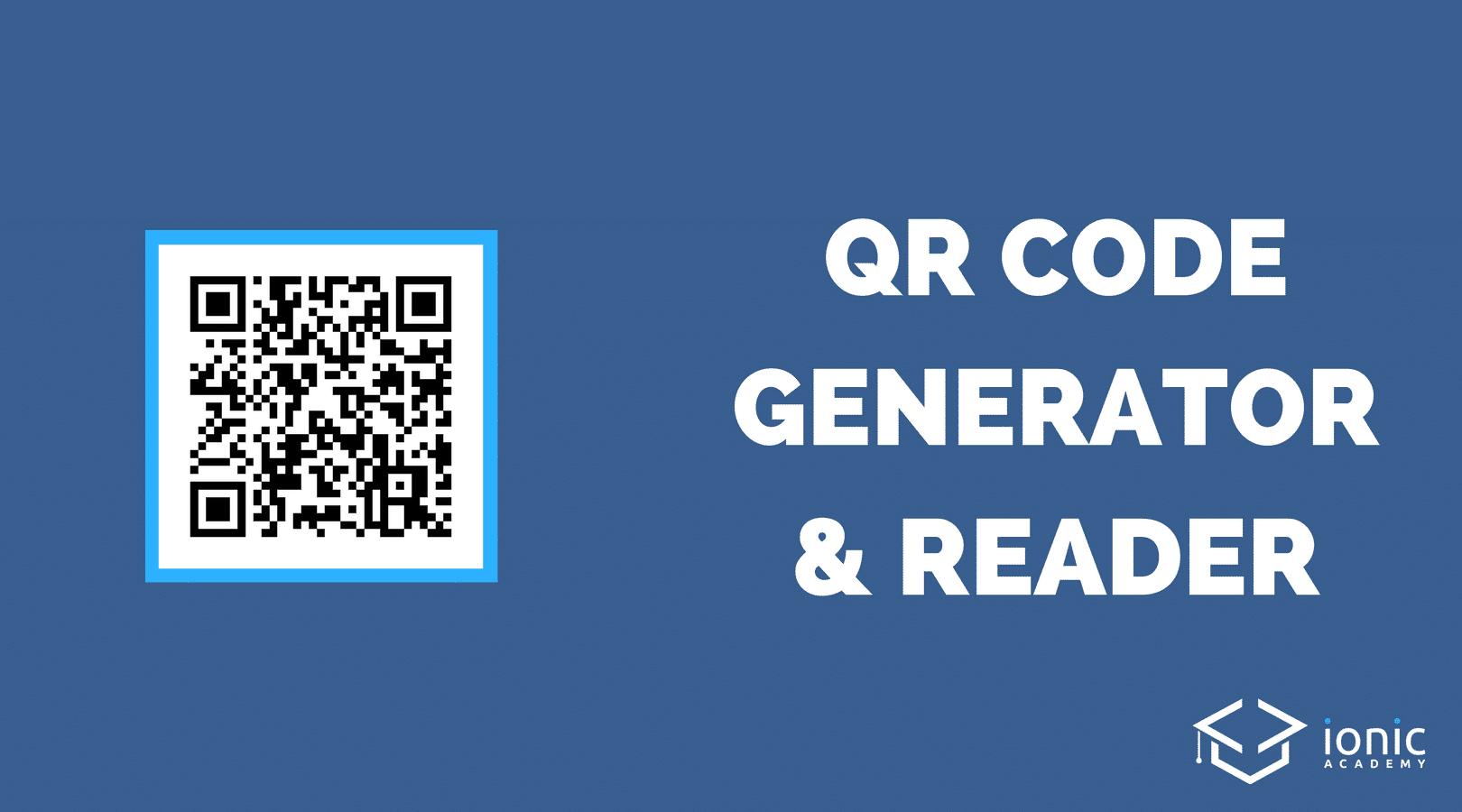 Ionic QR Code Generator & Reader [v3] - Ionic AcademyIonic Academy
